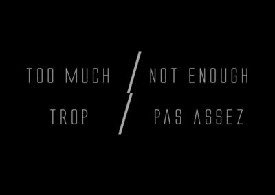Too Much / Not Enough